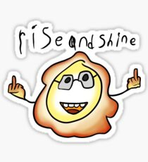 rise and shine Sticker