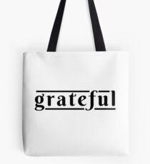 Grateful - Feelings of Gratitude and of Being Blessed Tote Bag