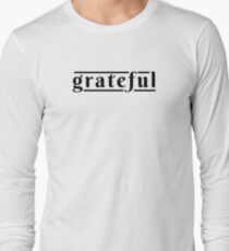 Grateful - Feelings of Gratitude and of Being Blessed Long Sleeve T-Shirt