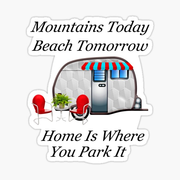 Funny Home Is Where You Park It RVer's Design Sticker