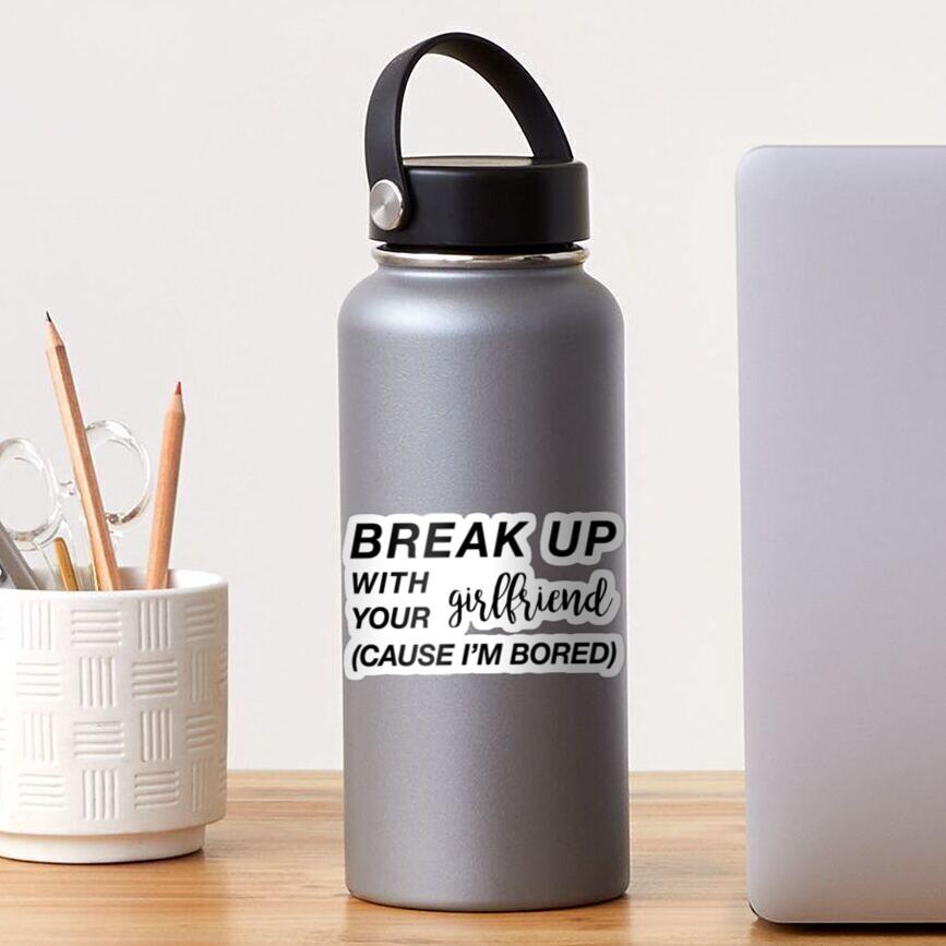 Break Up Sticker