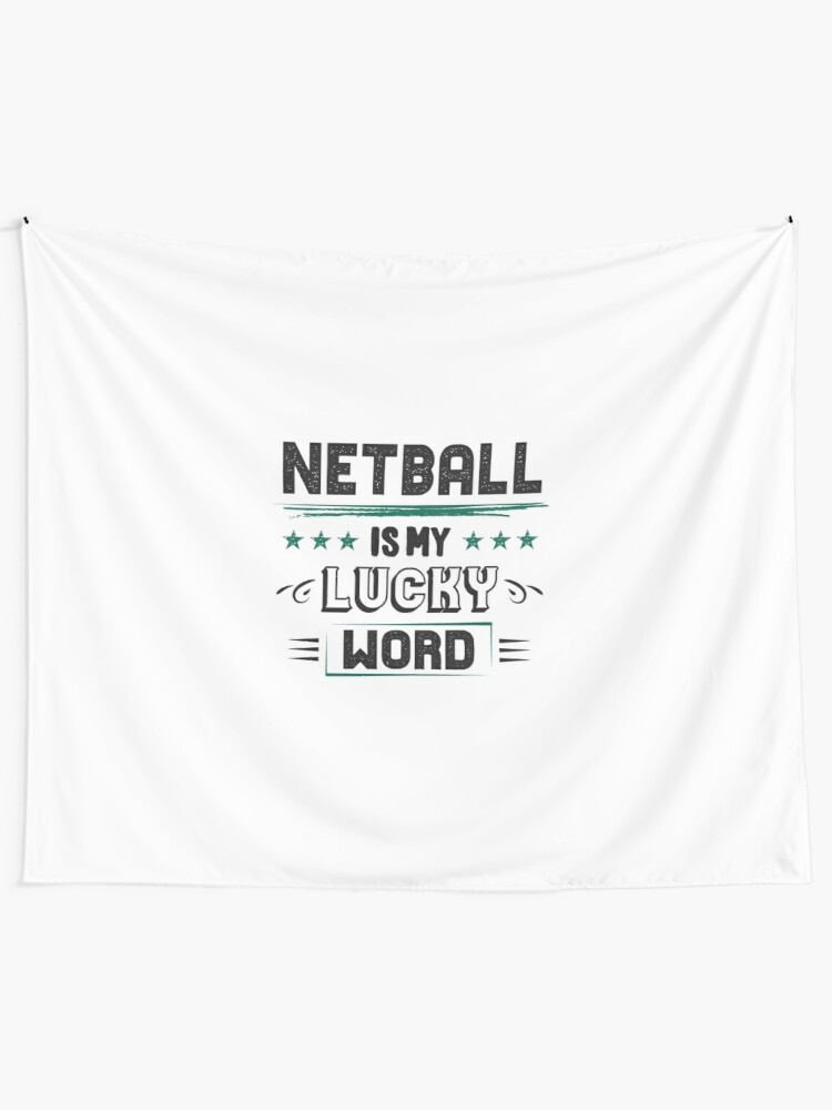 Netball Lucky Word - Cool Funny Best Graphic Netball Player Team Coach Team  Humor Quotes Sayings Gifts | Wall Tapestry