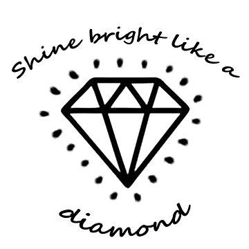 Shine Bright like a Diamond by harringe
