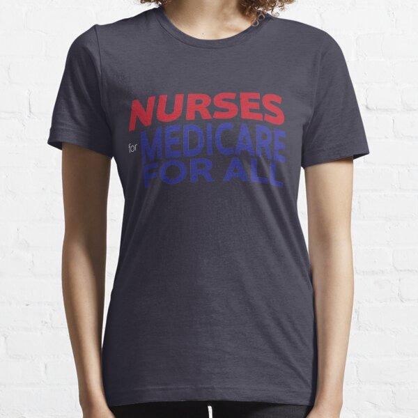 Nurses for Medicare for All Essential T-Shirt