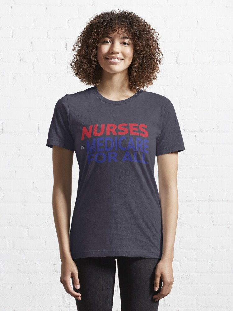 Alternate view of Nurses for Medicare for All Essential T-Shirt