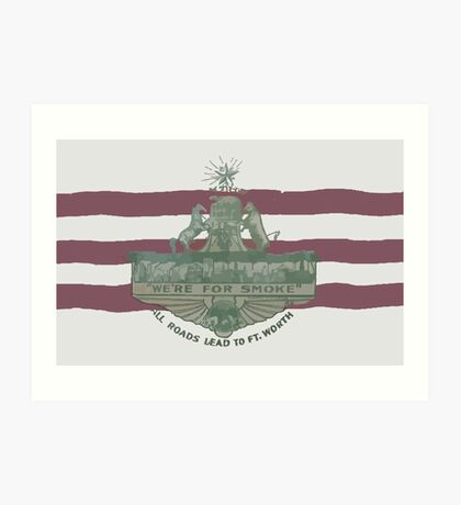 1912 Fort Worth Flag - We're For Smoke - All Roads Lead to Ft. Worth (Recolored) Art Print