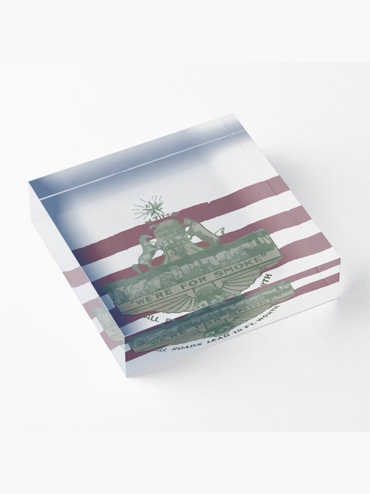 Alternate view of 1912 Fort Worth Flag - We're For Smoke - All Roads Lead to Ft. Worth (Recolored) Acrylic Block