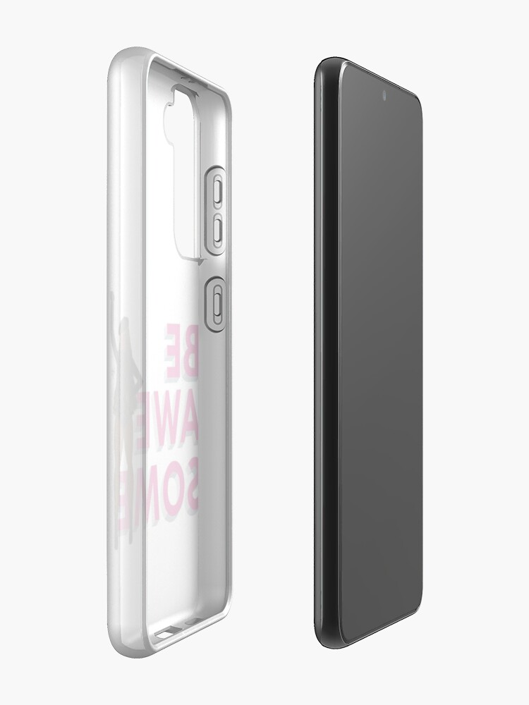 Alternate view of Be awesome  Case & Skin for Samsung Galaxy