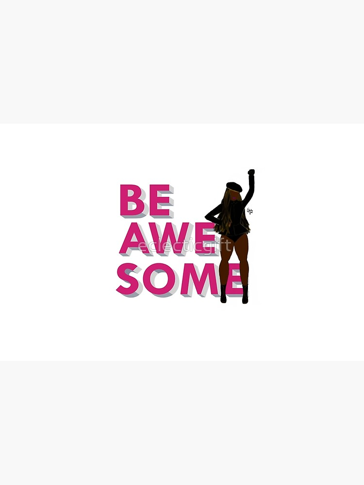 Be awesome  by eclecticgift
