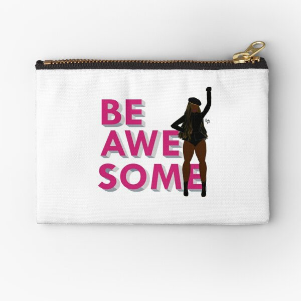 Be awesome  Zipper Pouch