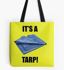 It's a Tarp! Tote Bag