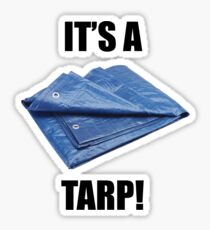 It's a Tarp! Sticker