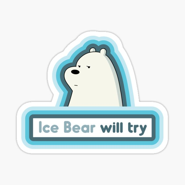 We Bare Bears - Ice Bear Will Try Sticker