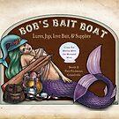 Bob's Bait Shop by Bobbie Berendson W by Bobbie Berendson W