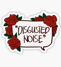 *DISGUSTED NOISE* Sticker