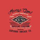 Always Good Vintage Superior by Chocodole