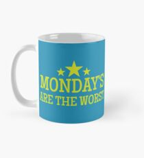 MONDAYS ARE THE WORST Mug