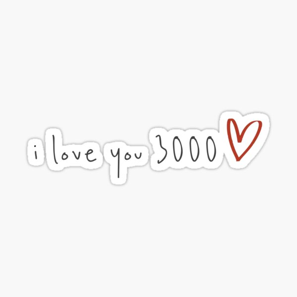 I Love You 3000 Gifts Merchandise Redbubble
