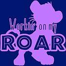 Lion King - Working on my Roar - purple by Unicornarama