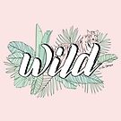 WILD Quote by LabelsArts