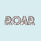 ROAR / Typography Quote by LabelsArts
