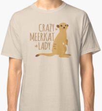 Crazy Meerkat Lady Classic T-Shirt