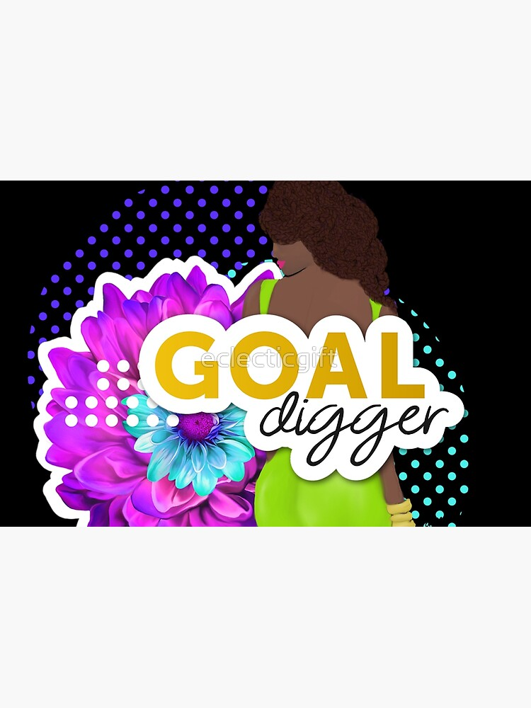 Goal Digger by eclecticgift
