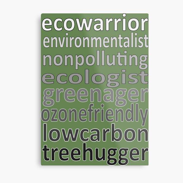 Eco Warrior words Metal Print