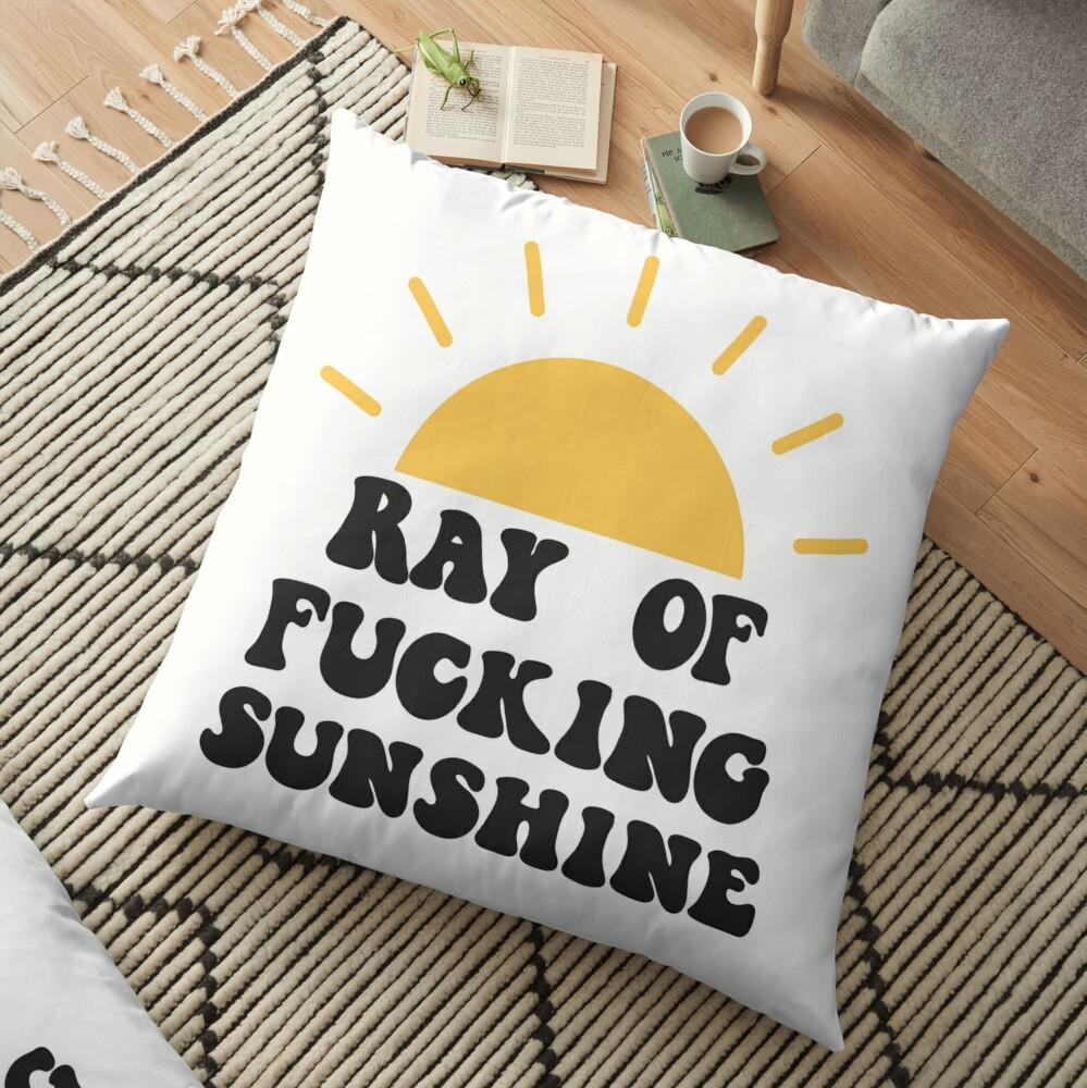Ray of fucking sunshine Floor Pillow