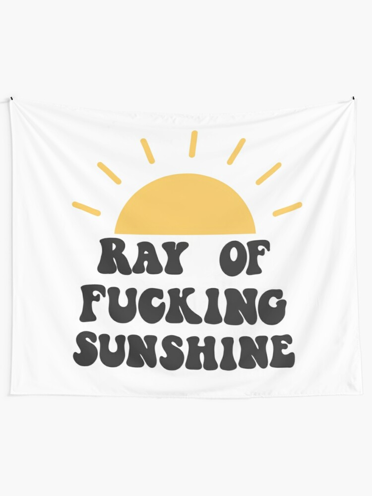 Alternate view of Ray of fucking sunshine Wall Tapestry