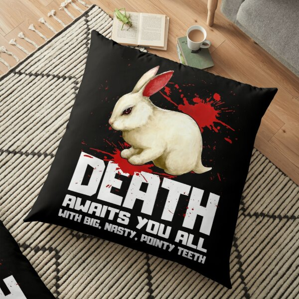 Death Awaits You All with Big, Nasty, Pointy Teeth Floor Pillow