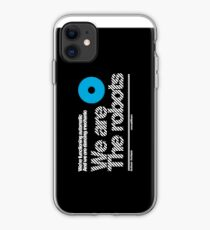 We are the robots /// iPhone Case