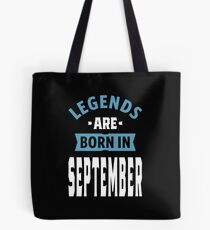 Legends are Born in September Tote Bag