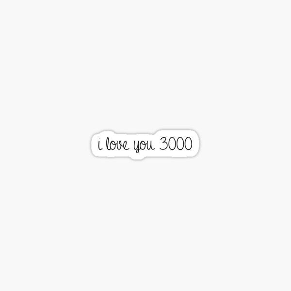i love you 3000 sticker Sticker