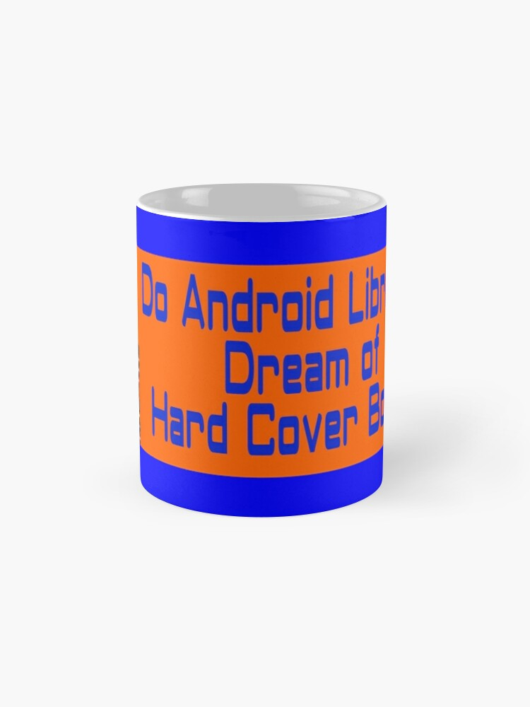 Alternate view of Do Android Librarians Dream of Hard Cover Books? Mug
