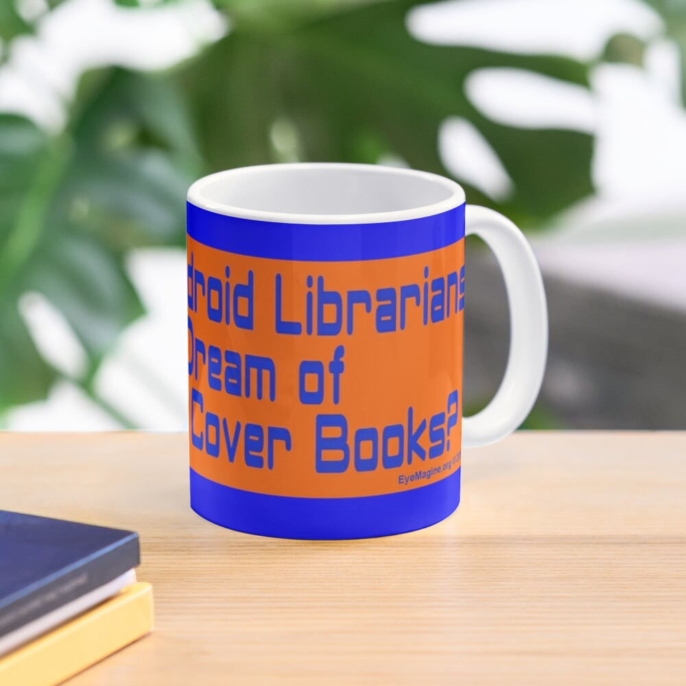 Do Android Librarians Dream of Hard Cover Books? Mug