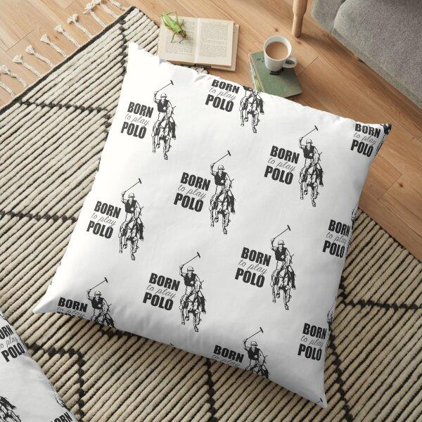 Polo | Born to play Polo Floor Pillow