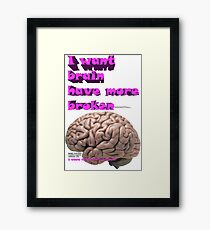 I want brain have more broken, google translate version Framed Print