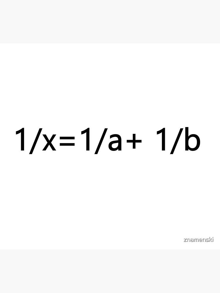 1/x=1/a+ 1/b by znamenski