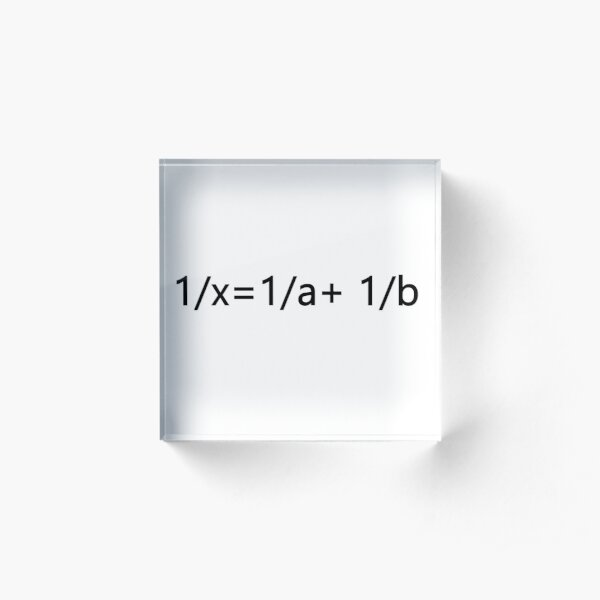 Math, 1/x=1/a+ 1/b Acrylic Block