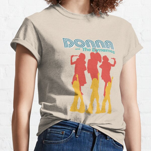 Mamma Mia Donna and the Dynamos 70s Inspired  Classic T-Shirt