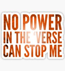 No Power in the Verse Can Stop Me - Browncoat Gift Sticker
