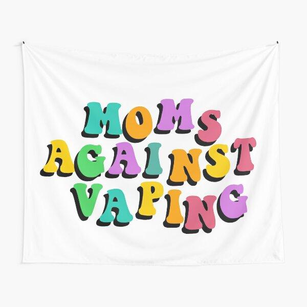 moms against vaping Tapestry