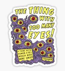 Too Many Eyes Sticker