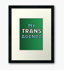 MY TRANS AGENDA Framed Print