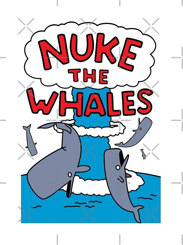 Nuke The Whales by rockbottomau
