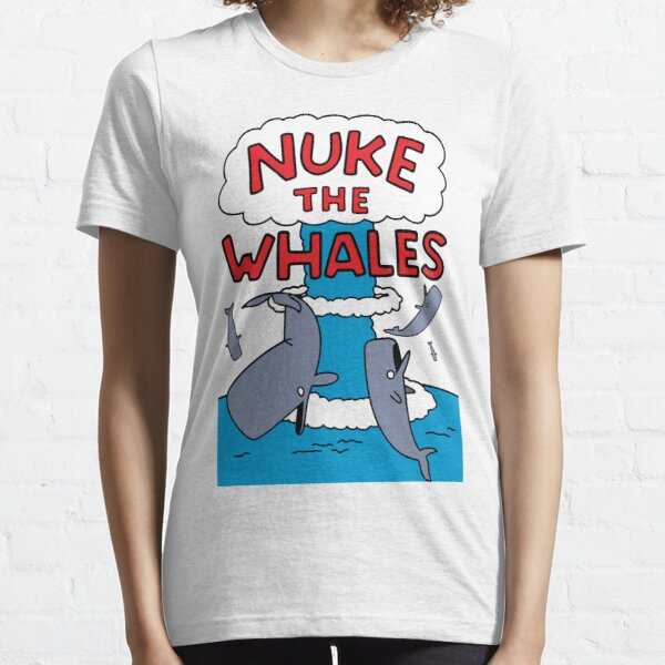 Nuke The Whales Essential T-Shirt