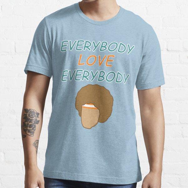 Everybody Love Everybody Essential T-Shirt