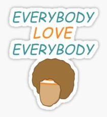 Everybody Love Everybody Sticker