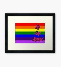 My Gay Agenda Framed Print